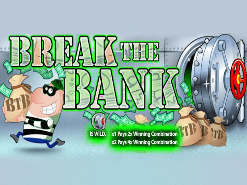 Break the Bank